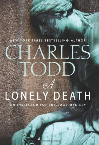 [PDF] [EPUB] A Lonely Death (Inspector Ian Rutledge, #13) Download by Charles Todd