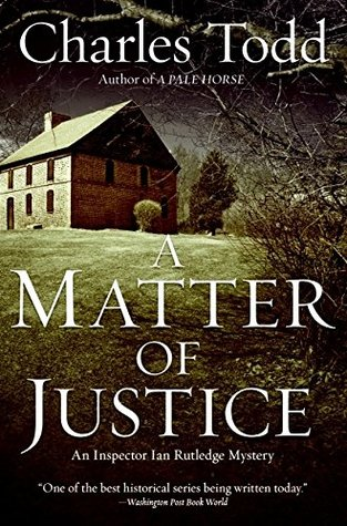 [PDF] [EPUB] A Matter of Justice (Inspector Ian Rutledge, #11) Download by Charles Todd