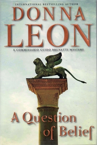 [PDF] [EPUB] A Question of Belief (Commissario Brunetti, #19) Download by Donna Leon