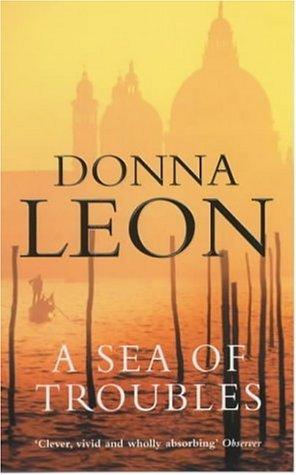 [PDF] [EPUB] A Sea of Troubles (Commissario Brunetti, #10) Download by Donna Leon