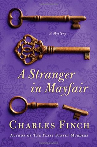 [PDF] [EPUB] A Stranger in Mayfair (Charles Lenox Mysteries, #4) Download by Charles Finch