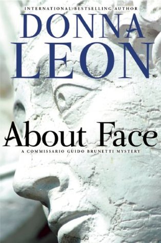 [PDF] [EPUB] About Face (Commissario Brunetti, #18) Download by Donna Leon