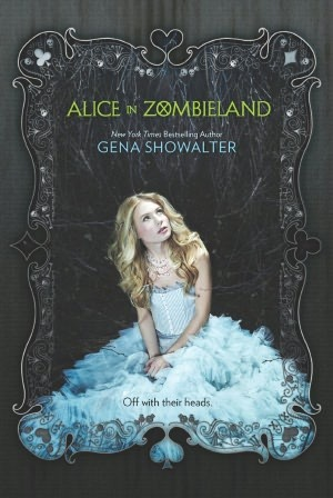[PDF] [EPUB] Alice in Zombieland (White Rabbit Chronicles, #1) Download by Gena Showalter