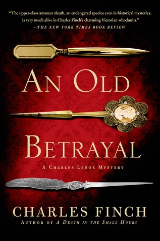 [PDF] [EPUB] An Old Betrayal (Charles Lenox Mysteries, #7) Download by Charles Finch