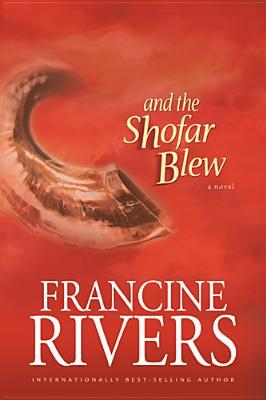 [PDF] [EPUB] And the Shofar Blew Download by Francine Rivers