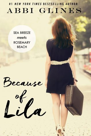 [PDF] [EPUB] Because of Lila (Sea Breeze Meets Rosemary Beach, #2) Download by Abbi Glines