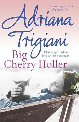 [PDF] [EPUB] Big Cherry Holler (Big Stone Gap, #2) Download by Adriana Trigiani