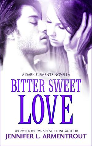 [PDF] [EPUB] Bitter Sweet Love (The Dark Elements, #0.5) Download by Jennifer L. Armentrout