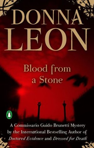 [PDF] [EPUB] Blood from a Stone (Commissario Brunetti, #14) Download by Donna Leon