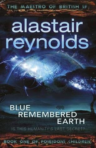 [PDF] [EPUB] Blue Remembered Earth (Poseidon's Children, #1) Download by Alastair Reynolds