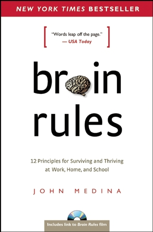 [PDF] [EPUB] Brain Rules: 12 Principles for Surviving and Thriving at Work, Home, and School Download by John Medina