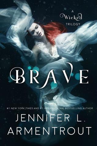 [PDF] [EPUB] Brave (A Wicked Trilogy, #3) Download by Jennifer L. Armentrout