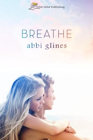 [PDF] [EPUB] Breathe (Sea Breeze, #1) Download by Abbi Glines