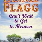[PDF] [EPUB] Can't Wait to Get to Heaven  (Elmwood Springs, #3) Download