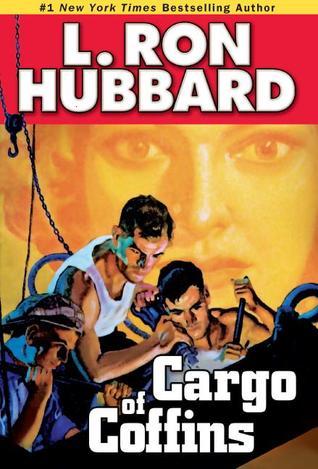 [PDF] [EPUB] Cargo of Coffins Download by L. Ron Hubbard