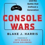 [PDF] [EPUB] Console Wars: Sega, Nintendo, and the Battle that Defined a Generation Download