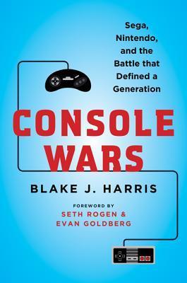 [PDF] [EPUB] Console Wars: Sega, Nintendo, and the Battle that Defined a Generation Download by Blake J. Harris