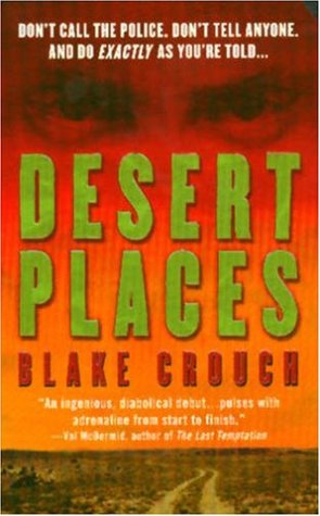 [PDF] [EPUB] Desert Places (Andrew Z. Thomas Luther Kite, #1) Download by Blake Crouch