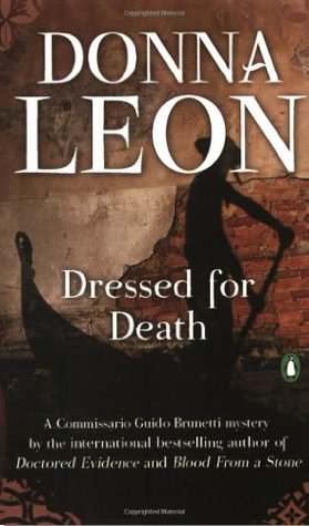 [PDF] [EPUB] Dressed for Death (Commissario Brunetti, #3) Download by Donna Leon