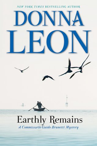 [PDF] [EPUB] Earthly Remains (Commissario Brunetti, #26) Download by Donna Leon