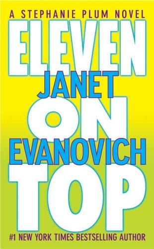 [PDF] [EPUB] Eleven on Top (Stephanie Plum, #11) Download by Janet Evanovich