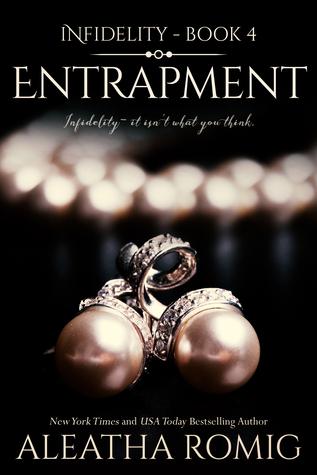 [PDF] [EPUB] Entrapment (Infidelity, #4) Download by Aleatha Romig