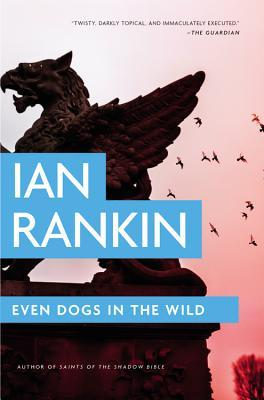 [PDF] [EPUB] Even Dogs in the Wild Download by Ian Rankin
