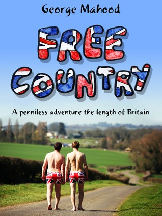 [PDF] [EPUB] Free Country: A Penniless Adventure the Length of Britain Download by George Mahood