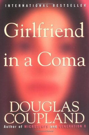 [PDF] [EPUB] Girlfriend in a Coma Download by Douglas Coupland