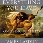 [PDF] [EPUB] Give Me Everything You Have: On Being Stalked Download