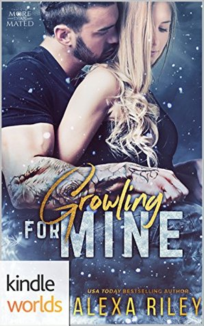 [PDF] [EPUB] Growling For Mine (Grayslake: More Than Mated Kindle World) Download by Alexa Riley
