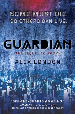 [PDF] [EPUB] Guardian (Proxy, #2) Download by Alex London