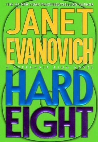[PDF] [EPUB] Hard Eight (Stephanie Plum, #8) Download by Janet Evanovich