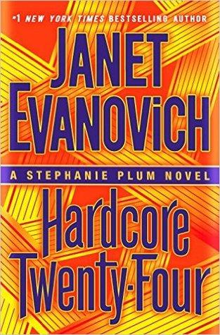 [PDF] [EPUB] Hardcore Twenty-Four (Stephanie Plum, #24) Download by Janet Evanovich