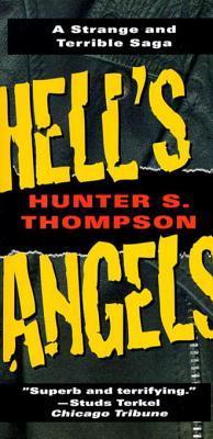 [PDF] [EPUB] Hell's Angels: A Strange and Terrible Saga Download by Hunter S. Thompson