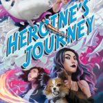 [PDF] [EPUB] Heroine's Journey (Heroine Complex, #3) Download