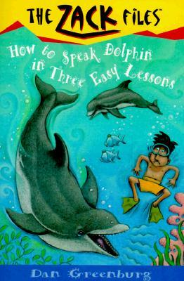 [PDF] How to Speak Dolphin in Three Easy Lessons (The Zack Files #11) Download by Dan Greenburg