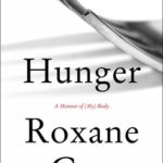 [PDF] [EPUB] Hunger: A Memoir of (My) Body Download