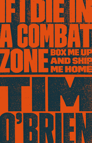[PDF] [EPUB] If I Die in a Combat Zone, Box Me Up and Ship Me Home Download by Tim O'Brien