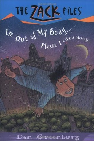 [PDF] I'm out of My Body...Please Leave a Message (The Zack Files #6) Download by Dan Greenburg