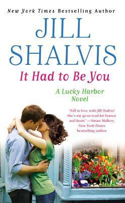 [PDF] [EPUB] It Had to Be You (Lucky Harbor, #7) Download by Jill Shalvis