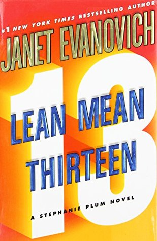 [PDF] [EPUB] Lean Mean Thirteen (Stephanie Plum, #13) Download by Janet Evanovich
