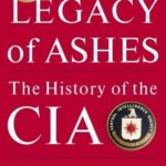 [PDF] [EPUB] Legacy of Ashes: The History of the CIA Download