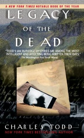 [PDF] [EPUB] Legacy of the Dead (Inspector Ian Rutledge, #4) Download by Charles Todd