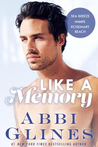 [PDF] [EPUB] Like a Memory (Sea Breeze Meets Rosemary Beach, #1) Download by Abbi Glines