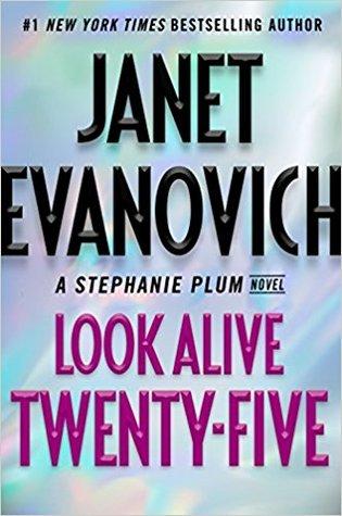 [PDF] [EPUB] Look Alive Twenty-Five (Stephanie Plum, #25) Download by Janet Evanovich