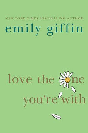 [PDF] [EPUB] Love the One You're With Download by Emily Giffin