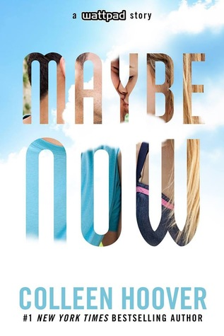 [PDF] [EPUB] Maybe Now (Maybe, #2) Download by Colleen Hoover