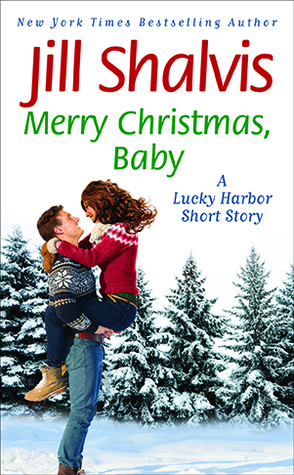 [PDF] [EPUB] Merry Christmas, Baby (Lucky Harbor, #12.5) Download by Jill Shalvis