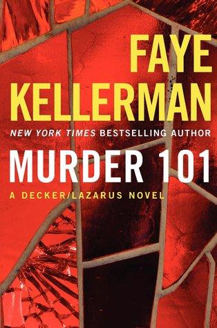 [PDF] [EPUB] Murder 101 (Peter Decker and Rina Lazarus, #22) Download by Faye Kellerman